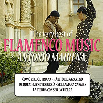 The Very Best of Flamenco Music: Antonio Mairena