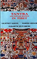 Tantra and Popular Religion in Tibet (Sata-Pitaka Series : Indo-Asian Literatures, Vol 376)