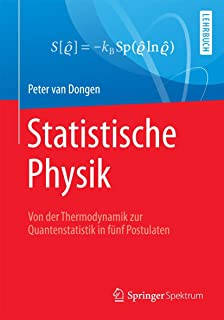 Statistische Physik: Von Der Thermodynamik Zur Quantenstatistik in Fünf Postulaten