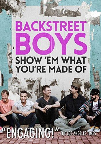 BACKSTREET BOYS: SHOW EM WHAT YOU'RE MADE OF - BACKSTREET BOYS: SHOW EM WHAT YOU'RE MADE OF (1 DVD)