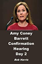 AMY CONEY BARRETT CONFIRMATION HEARING: DAY 2