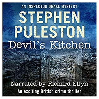 Devil's Kitchen     An Inspector Drake Prequel Novella              By:                                                                                                                                 Stephen Puleston                               Narrated by:                                                                                                                                 Richard Elfyn                      Length: 2 hrs and 21 mins     18 ratings     Overall 4.3
