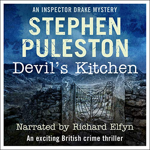 Devil's Kitchen     An Inspector Drake Prequel Novella              By:                                                                                                                                 Stephen Puleston                               Narrated by:                                                                                                                                 Richard Elfyn                      Length: 2 hrs and 21 mins     29 ratings     Overall 4.0