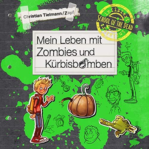 Couverture de Mein Leben mit Zombies und Kürbisbomben