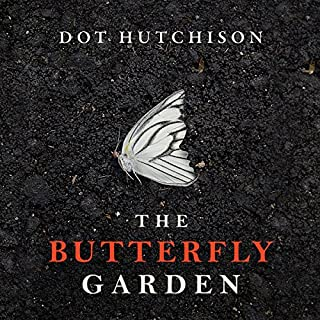 The Butterfly Garden                   By:                                                                                                                                 Dot Hutchison                               Narrated by:                                                                                                                                 Lauren Ezzo,                                                                                        Mel Foster                      Length: 9 hrs and 13 mins     9,969 ratings     Overall 4.3