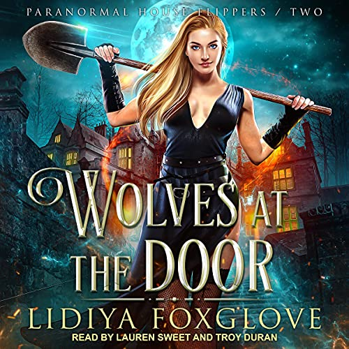 Wolves at the Door: Paranormal House Flippers, Book 2