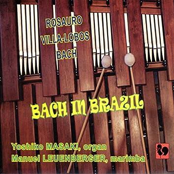 Bach in Brazil: Rosauro: Marimba Concerto No. 1 & Brazilian Fantasy / Villa-Lobos: Bachiana Brasileiras No. 5 / Bach: Keyboard Concerto No. 1 in D Minor, BWV 1052