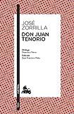 Don Juan Tenorio: Prólogo de Francisco Nieva. Edición y guía de lectura de Juan Francisco Peña: 5 (Clásica)