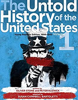 The Untold History of the United States, Volume 1: Young Readers Edition, 1898-1945 by [Oliver Stone, Peter Kuznick, Susan Campbell Bartoletti]