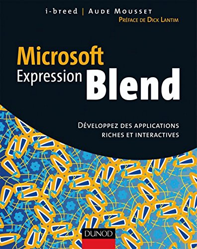 Microsoft Expression Blend : Développez des applications riches et interactives (Gamme Expression t. 1)