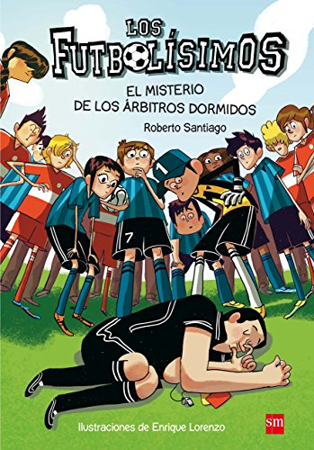 Los Futbolísimos 1: El misterio de los árbitros dormidos: El misterio de los arbitros dormidos