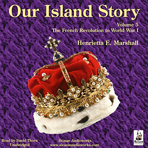 Couverture de Our Island Story, Volume 5: The French Revolution - World War I
