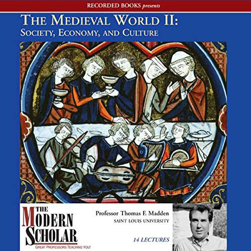 Couverture de The Modern Scholar: The Medieval World, Part II: Society, Economy, and Culture