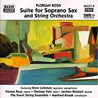 Ross, Florian: Suite For Soprano Sax And String Orchestra by Florian Ross Quintet (2006-08-01)