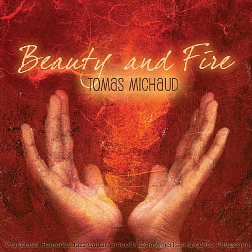 Beauty And Fire (Worldbeat Flamenco Jazz Guitar, Smooth Latin American Grooves, Percussion)