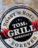 Toms Grillwerkstatt toms grillwerkstatt-61in4JFeF2L-Toms Grillwerkstatt – Roast'n Roll Forever von Tom Heinzle