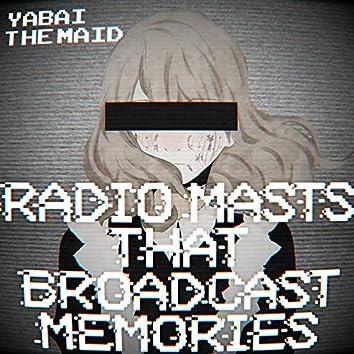 Radio Masts That Broadcast Memories