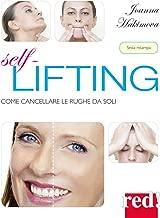 Self lifting: Come cancellare le rughe da soli (Italian Edition)