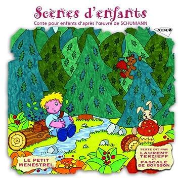 Le Petit Ménestrel: Scènes d'enfants - Conte pour enfants d'après l'oeuvre de Schumann