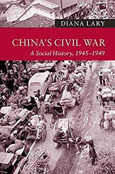 China's Civil War: A Social History, 1945–1949 (New Approaches to Asian History Book 13) (English Edition) par [Diana Lary]