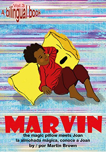 Marvin the magic pillow: the magic pillow meets Joan / la almohada mágica conoce a Joan (English Edition)