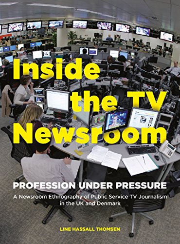 Inside the TV Newsroom: Profession Under Pressure (English Edition)