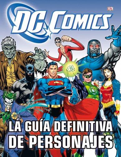 La guía definitiva de personajes de DC cómics (Guías Ilustradas)