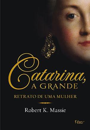 Catarina, a grande: Retrato de uma mulher