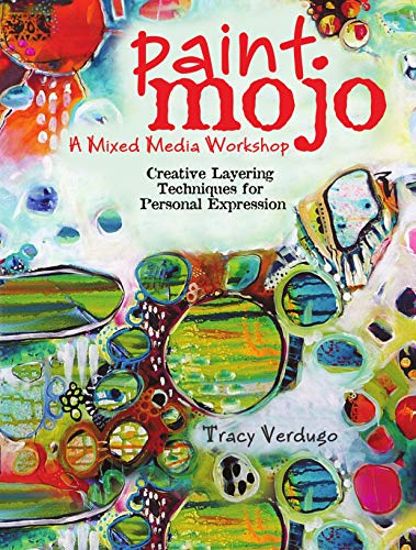 Compare Textbook Prices for Paint Mojo - A Mixed-Media Workshop: Creative Layering Techniques for Personal Expression Illustrated Edition ISBN 9781440301186 by Verdugo, Tracy