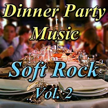 Dinner Party Music: Soft Rock, Vol. 2