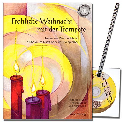 Fröhliche Weihnacht mit der Trompete in B - auch geeignet für Tenorhorn, Bariton, Euphonium im Violinschlüssel - Lieder zur Weihnachtszeit, als Solo, im Duett, im Trio - mit Musik-Bleistift