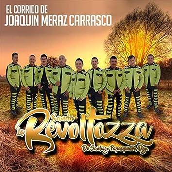 El Corrido de Joaquin Meraz Carrasco