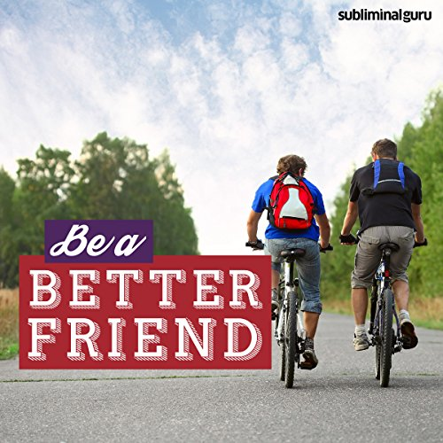 Be a Better Friend - Subliminal Messages cover art