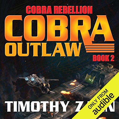 Cobra Outlaw     Cobra Rebellion, Book 2              By:                                                                                                                                 Timothy Zahn                               Narrated by:                                                                                                                                 Stefan Rudnicki                      Length: 10 hrs and 54 mins     90 ratings     Overall 4.3
