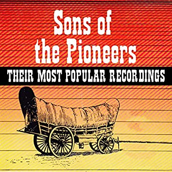Sons of the Pioneers - Their Most Popular Recordings