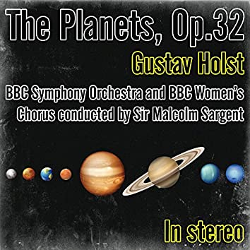 Gustav Holst: The Planets, Op.32 (Conducted by Sir Malcolm Sargent)