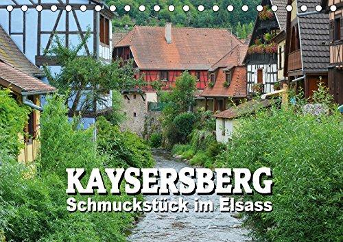 Kaysersberg - Schmuckstück im Elsass (Tischkalender 2018 DIN A5 quer): Impressionen aus der Geburtsstadt von Albert Schweitzer (Monatskalender, 14 ... [Kalender] [Apr 01, 2017] Bartruff, Thomas