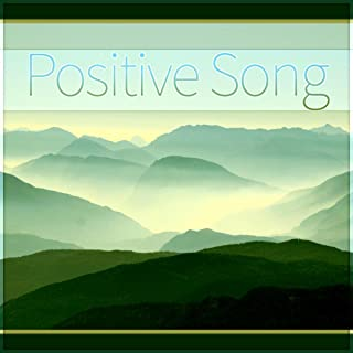 Positive Song - Positive Vibration, Positive Tension, Positive Balance, Happiness