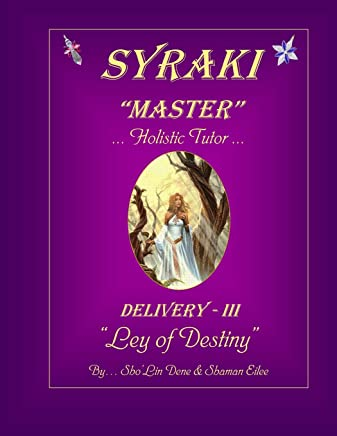 Syraki Master ... Holistic Tutor ...: Delivery - III ... Ley of Destiny