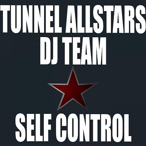 Tunnel Allstars DJ Team - Self Control