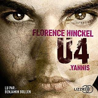 Yannis     U4              Auteur(s):                                                                                                                                 Florence Hinckel                               Narrateur(s):                                                                                                                                 Benjamin Bollen                      Durée: 9 h et 35 min     Pas de évaluations     Au global 0,0