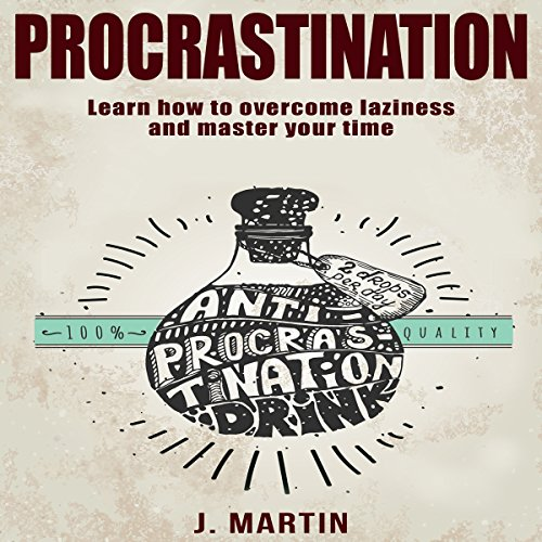 Procrastination: Learn How to Overcome Laziness and Master Your Time audiobook cover art