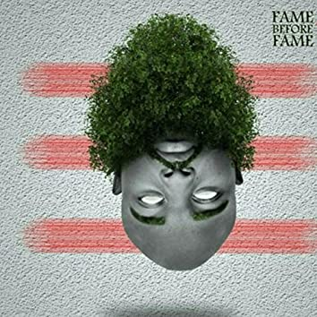 Fame Before Fame