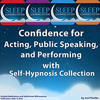 Confidence for Acting, Public Speaking, and Performing with Self-Hypnosis, Guided Meditation, and Subliminal Affirmations Collection cover art