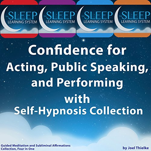 Confidence for Acting, Public Speaking, and Performing with Self-Hypnosis, Guided Meditation, and Subliminal Affirmations Collection audiobook cover art