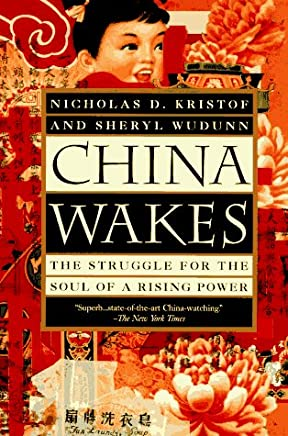 China Wakes: The Struggle for the Soul of a Rising Power by Nicholas D. Kristof (1995-08-01)