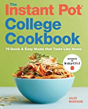 The Instant Pot® College Cookbook: 75Quick and Easy Meals that Taste Like Home