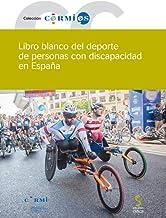 LIBRO BLANCO DEL DEPORTE DE PERSONAS CON DISCAPACIDAD EN ESPAÑA: 78 Cermi.es: Amazon.es: CERMI (Comité Español de Representantes de Personas con Discapacidad), CPE (Comité Paralímpico Español), Fundación ONCE: Libros