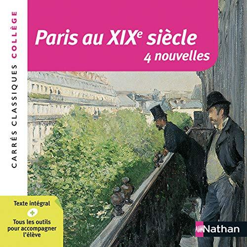 Paris au XIXe siècle - Anthologie - Edition pédagogique Collège - Carrés classiques Nathan