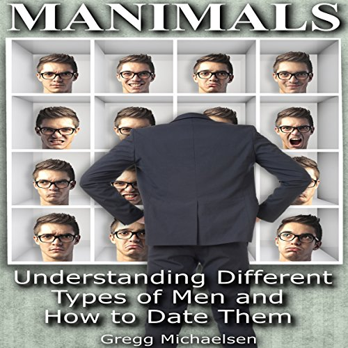 Manimals: Understanding Different Types of Men and How to Date Them! cover art